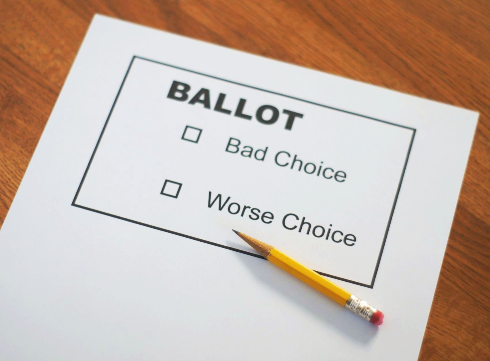 """A Ballot form with the options """"bad choice"""" """"worse choice"""""""